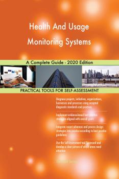 Health And Usage Monitoring Systems A Complete Guide - 2020 Edition - Gerardus Blokdyk