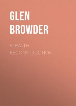 Stealth Reconstruction - Glen Browder