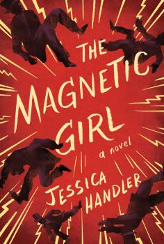 The Magnetic Girl - Jessica Handler