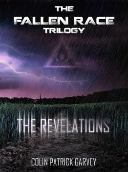 Book II: The Revelations (The Fallen Race Trilogy) - Colin Patrick Garvey The Fallen Race Trilogy