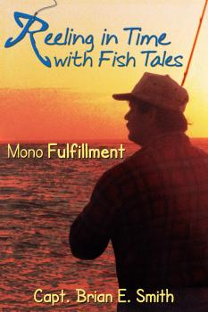Reeling In Time with Fish Tales - Brian E. Smith