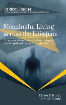 Meaningful Living Across the Lifespan - Moses N. Ikiugu