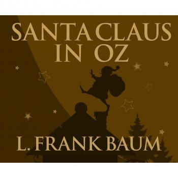Santa Claus in Oz (Unabridged) - L. Frank Baum