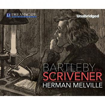 The Bartleby, the Scrivener - A Story of Wall Street (Unabridged) - Herman Melville