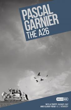 The A26: Shocking, hilarious and poignant noir - Pascal  Garnier