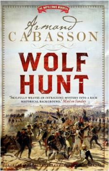 Wolf Hunt - Armand  Cabasson The Napoleonic Murders