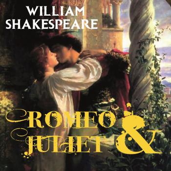 Romeo and Juliet - Уильям Шекспир