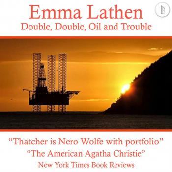 Double, Double, Oil and Trouble - The Emma Lathen Booktrack Edition, Book 17 - Emma Lathen