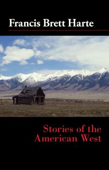 Stories of the American West - Francis Bret Harte