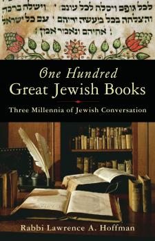 One Hundred Great Jewish Books - Rabbi Lawrence A. Hoffman