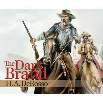 The Dark Brand (Unabridged) - H. A. Derosso