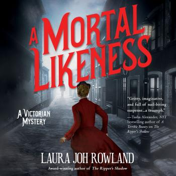 A Mortal Likeness - A Victorian Mystery 2 (Unabridged) - Laura Joh Rowland