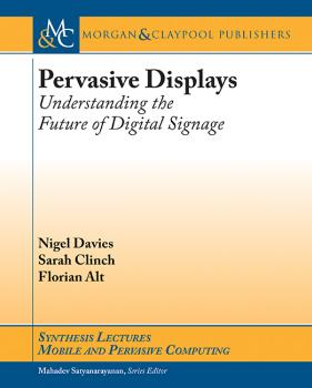 Pervasive Displays - Sarah Clinch Synthesis Lectures on Mobile and Pervasive Computing