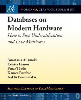 Databases on Modern Hardware - Anastasia Ailamaki Synthesis Lectures on Data Management