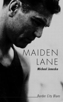 Maiden Lane - Michael Januska Border City Blues