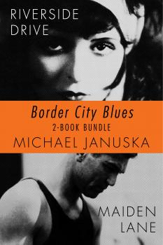 Border City Blues 2-Book Bundle - Michael Januska Border City Blues