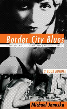 Border City Blues 3-Book Bundle - Michael Januska Border City Blues