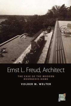 Ernst L. Freud, Architect - Volker M. Welter Space and Place