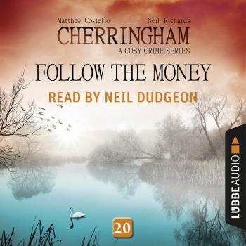 Follow the Money - Cherringham - A Cosy Crime Series: Mystery Shorts 20 (Unabridged) - Matthew  Costello
