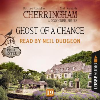 Ghost of a Chance - Cherringham - A Cosy Crime Series: Mystery Shorts 19 (Unabridged) - Matthew  Costello