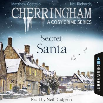 Secret Santa - Cherringham - A Cosy Crime Series: Mystery Shorts 25 (Unabridged) - Matthew  Costello
