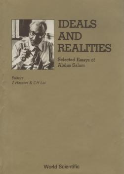 Ideals And Realities: Selected Essays Of Abdus Salam - Lai Choy Heng