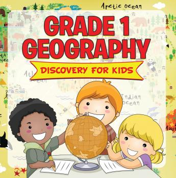 Grade 1 Geography: Discovery For Kids - Baby Professor Children's Cultural Studies Books