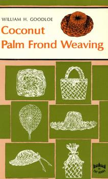 Coconut Palm Frond Weavng - William Goodloe