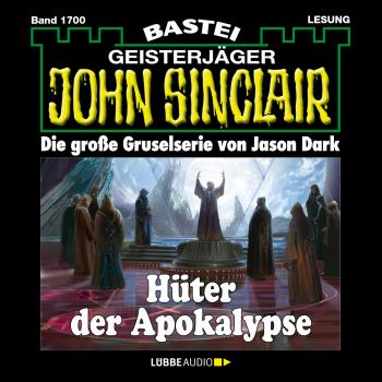 John Sinclair, Band 1700: Hüter der Apokalypse - Jason Dark