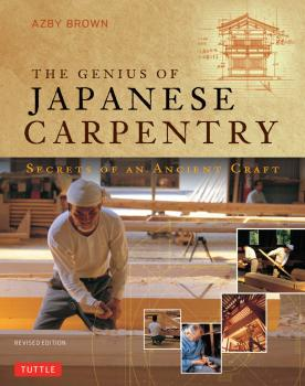 The Genius of Japanese Carpentry - Azby Brown