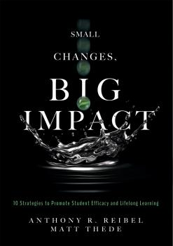 Small Changes, Big Impact - Anthony R. Reibel