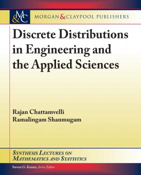 Discrete Distributions in Engineering and the Applied Sciences - Rajan Chattamvelli Synthesis Lectures on Information Concepts, Retrieval, and Services