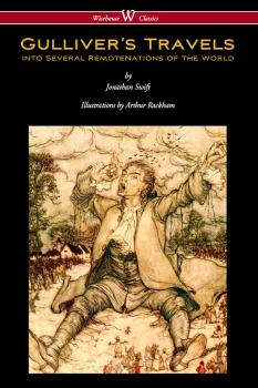 Gulliver's Travels (Wisehouse Classics Edition - with original color illustrations by Arthur Rackham) - Jonathan Swift