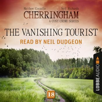 The Vanishing Tourist - Cherringham - A Cosy Crime Series: Mystery Shorts 18 (Unabridged) - Matthew  Costello