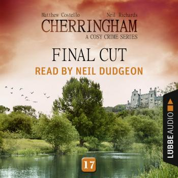 Final Cut - Cherringham - A Cosy Crime Series: Mystery Shorts 17 (Unabridged) - Matthew  Costello