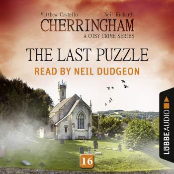 The Last Puzzle - Cherringham - A Cosy Crime Series: Mystery Shorts 16 (Unabridged) - Matthew  Costello
