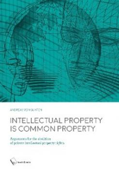Intellectual Property is Common Property - Andreas Von Gunten