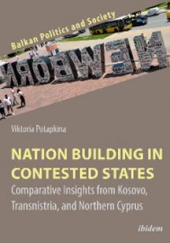 Nation Building in Contested States - Viktoria Potapkina