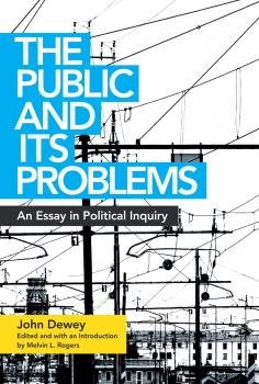The Public and Its Problems - Джон Дьюи