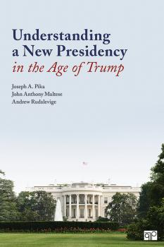Understanding a New Presidency in the Age of Trump - Joseph A. Pika