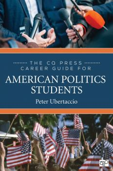 The CQ Press Career Guide for American Politics Students - Peter Ubertaccio