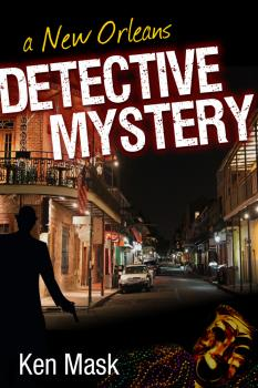 A New Orleans Detective Mystery - Ken Mask