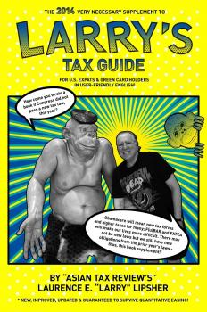 The 2014 Very Necessary Supplement to Larry's Tax Guide for U.S. Expats & Green Card Holders in User-Friendly English! - Laurence E. 'Larry'