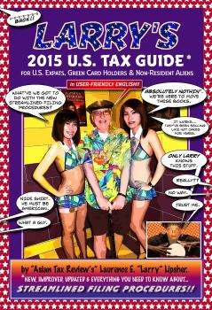 Larry's 2015 U.S. Tax Guide for U.S. Expats, Green Card Holders and Non-Resident Aliens in User-Friendly English - Laurence E. 'Larry'