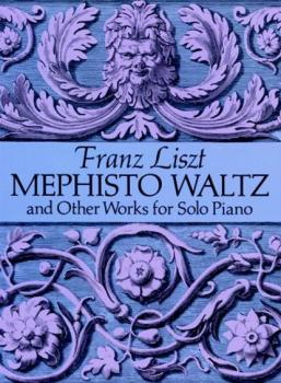 Mephisto Waltz and Other Works for Solo Piano - Ференц Лист Dover Music for Piano