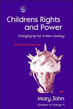Children's Rights and Power - Mary  John Children in Charge