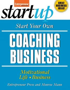 Start Your Own Coaching Business - Entrepreneur Press StartUp Series