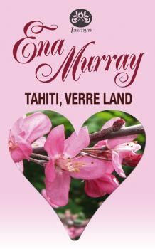 Tahiti, verre land - Ena Murray