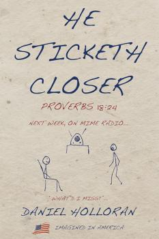 He Sticketh Closer - Daniel Holloran