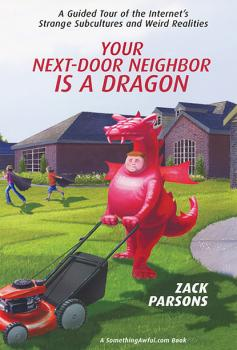 Your Next-Door Neighbor Is a Dragon: - Zack Parsons